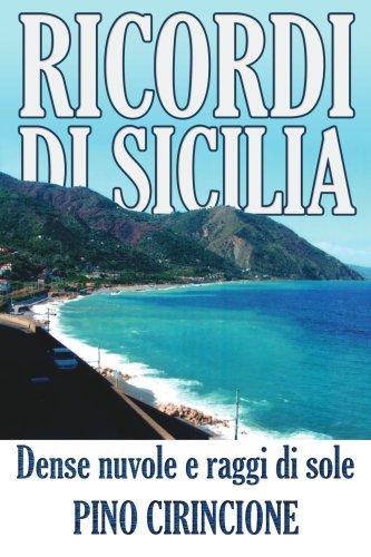 Ricordi Di Sicilia: Dense Nuvole E Raggi Di Sole 9781425904302