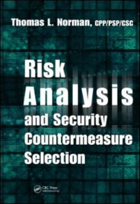 Risk Analysis and Security Countermeasure Selection 9781420078701