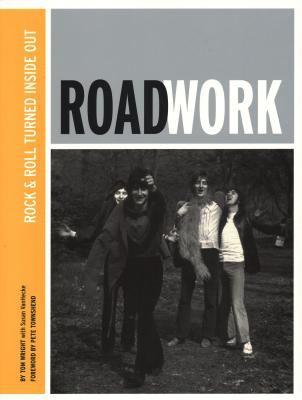 Roadwork: Rock & Roll Turned Inside Out 9781423413004