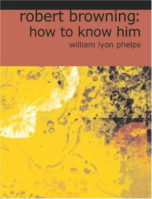 Robert Browning: How to Know Him 9781426434303