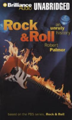 Rock & Roll: An Unruly History 9781423357995