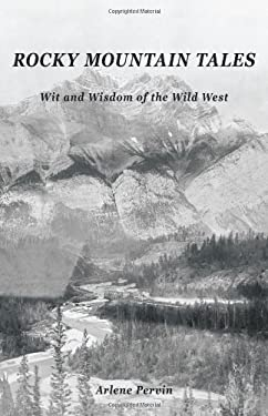 Rocky Mountain Tales: Wit and Wisdom of the Wild West 9781426931703