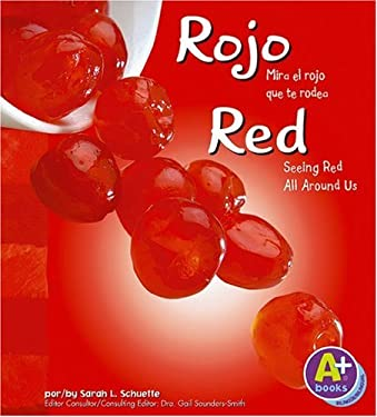 Rojo/Red: Mira El Rojo Que To Rodea/Seeing Red All Around Us 9781429600101