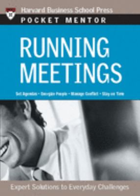 Running Meetings: Expert Solutions to Everyday Challenges 9781422101858