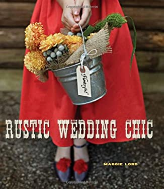 Rustic Wedding Chic 9781423630685