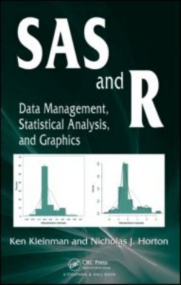 SAS and R: Data Management, Statistical Analysis, and Graphics 9781420070576