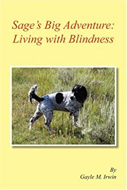 Sage's Big Adventure: Living with Blindness 9781425763527