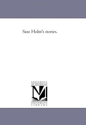Saxe Holm's Stories.