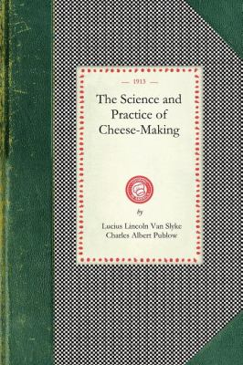 Science and Practice of Cheese-Making 9781429010733