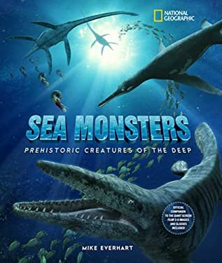Sea Monsters: Prehistoric Creatures of the Deep [With 3-D Glasses] 9781426200854
