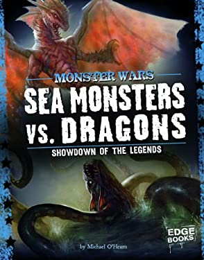 Sea Monsters vs. Dragons: Showdown of the Legends 9781429665230