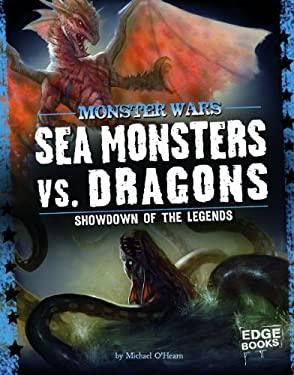 Sea Monsters vs. Dragons: Showdown of the Legends