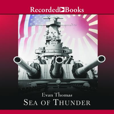 Sea of Thunder: Four Commanders and the Last Great Naval Campaign 1941-1945 9781428111837