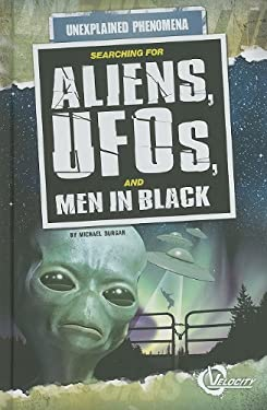 Searching for Aliens, UFOs, and Men in Black 9781429648165