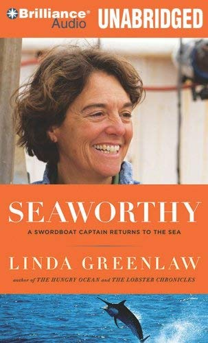 Seaworthy: A Swordboat Captain Returns to the Sea 9781423390046