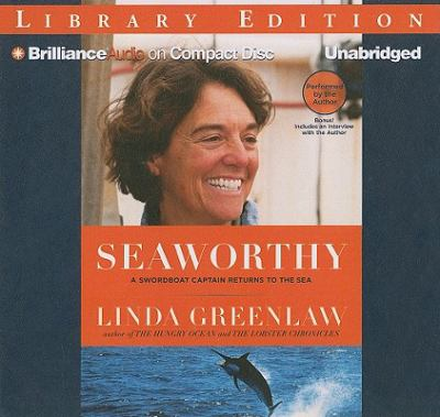 Seaworthy: A Swordboat Captain Returns to the Sea 9781423390053
