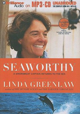Seaworthy: A Swordboat Captain Returns to the Sea 9781423390060