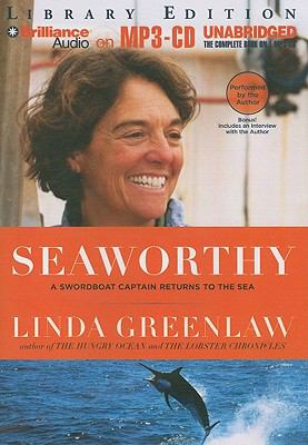 Seaworthy: A Swordboat Captain Returns to the Sea 9781423390077