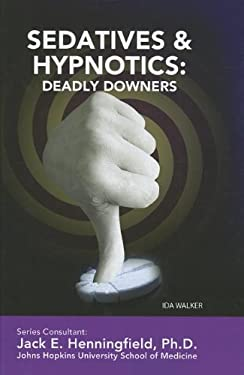 Sedatives & Hypnotics: Deadly Downers 9781422224403