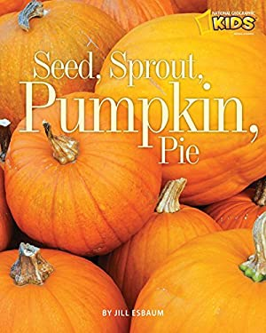 Seed, Sprout, Pumpkin, Pie 9781426305825