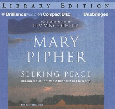 Seeking Peace: Chronicles of the Worst Buddhist in the World 9781423382850