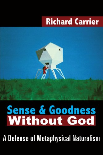 Sense and Goodness Without God: A Defense of Metaphysical Naturalism 9781420802931