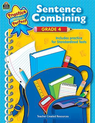 Sentence Combining, Grade 4 9781420686272