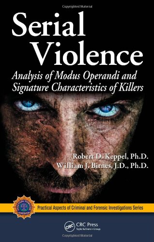 Serial Violence: Analysis of Modus Operandi and Signature Characteristics of Killers 9781420066326