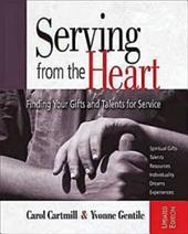 Serving from the Heart: Finding Your Gifts and Talents for Service 13775838