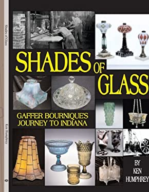 Shades of Glass: Gaffer Bournique's Journey to Indiana 9781425968977