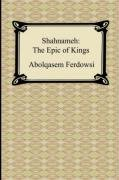 Shahnameh: The Epic of Kings 9781420930634