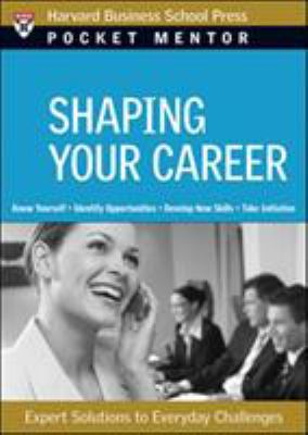 Shaping Your Career: Expert Solutions to Everyday Challenges 9781422118764