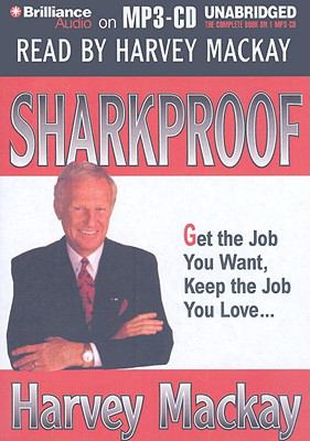 Sharkproof: Get the Job You Want, Keep the Job You Love 9781423390466