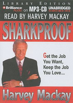 Sharkproof: Get the Job You Want, Keep the Job You Love... 9781423390473