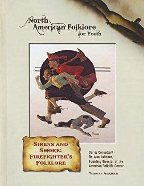 Sirens and Smoke: Firefighter's Folklore 9781422224892