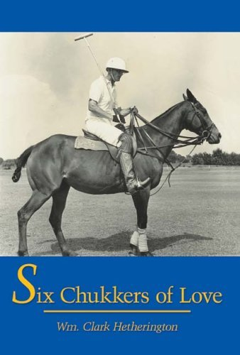 Six Chukkers of Love 9781420828931