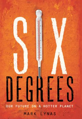Six Degrees: Our Future on a Hotter Planet 9781426202131