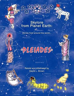 Skylore from Planet Earth: Stories from Around the World...Pleiades 9781425922016
