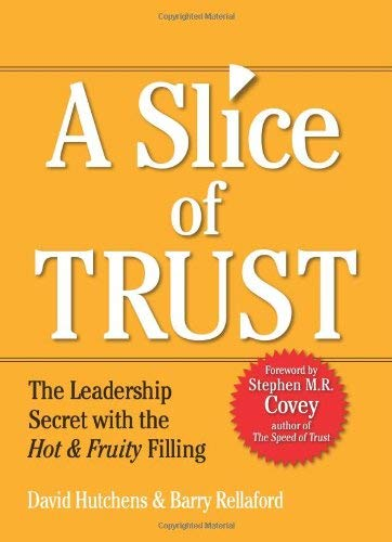 A Slice of Trust: The Leadership Secret with the Hot & Fruity Filling 9781423621188