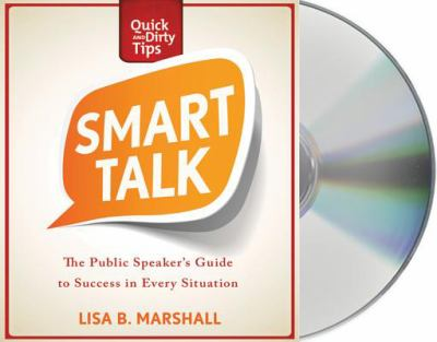 Smart Talk: The Public Speaker's Guide to Professional Success 9781427229731