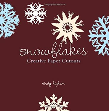 Snowflakes: Creative Paper Cutouts 9781423605058