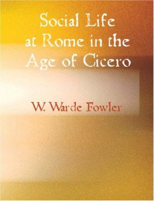 Social Life at Rome in the Age of Cicero 9781426448737