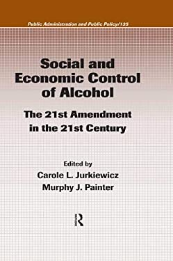 Social and Economic Control of Alcohol: The 21st Amendment in the 21st Century 9781420054637