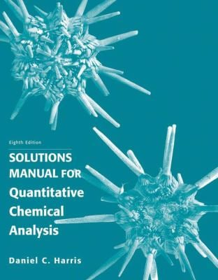 Quantitative Chemical Analysis, Solutions Manual 9781429231237