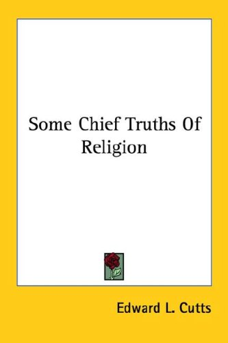 Some Chief Truths of Religion