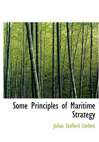 Some Principles of Maritime Strategy 9781426484940