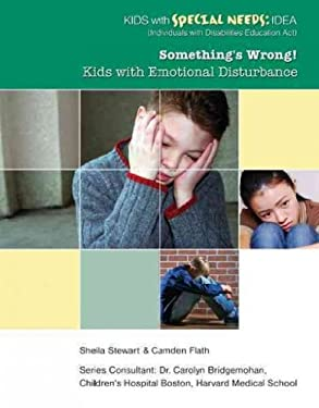 Something's Wrong! Kids with Emotional Disturbance 9781422217207
