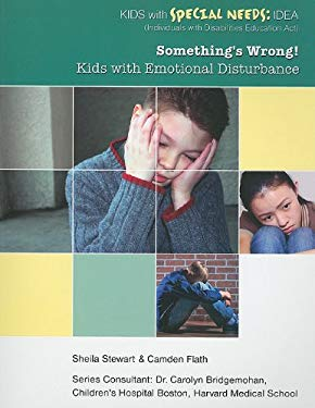 Something's Wrong!: Kids with Emotional Disturbance 9781422219232