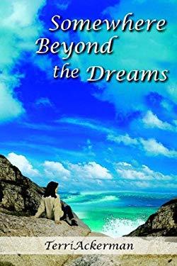 Somewhere Beyond the Dreams 9781420859959