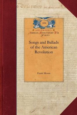 Songs and Ballads of the American Revolu 9781429017374